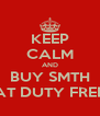 KEEP CALM AND BUY SMTH AT DUTY FREE - Personalised Poster A4 size