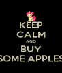 KEEP CALM AND BUY SOME APPLES - Personalised Poster A4 size