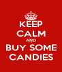 KEEP CALM AND BUY SOME CANDIES - Personalised Poster A4 size