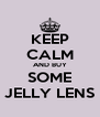 KEEP CALM AND BUY SOME JELLY LENS - Personalised Poster A4 size