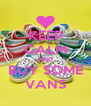 KEEP CALM AND BUY SOME VANS - Personalised Poster A4 size
