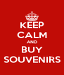 KEEP CALM AND BUY SOUVENIRS - Personalised Poster A4 size