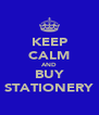KEEP CALM AND BUY STATIONERY - Personalised Poster A4 size