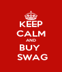KEEP CALM AND BUY   SWAG - Personalised Poster A4 size