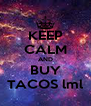 KEEP CALM AND BUY TACOS lml - Personalised Poster A4 size