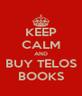 KEEP CALM AND BUY TELOS BOOKS - Personalised Poster A4 size