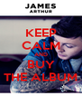 KEEP CALM AND BUY THE ALBUM - Personalised Poster A4 size