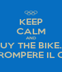 KEEP CALM AND BUY THE BIKE.... AND NON ROMPERE IL CAZZOOO!! - Personalised Poster A4 size