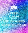 KEEP CALM AND BUY THE DIGGERS STARTER PACK - Personalised Poster A4 size