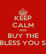 KEEP CALM AND BUY THE GOD BLESS YOU SIR CD - Personalised Poster A4 size