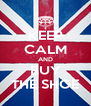 KEEP CALM AND BUY THE SHOE - Personalised Poster A4 size