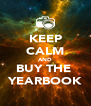 KEEP CALM AND BUY THE  YEARBOOK - Personalised Poster A4 size