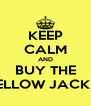 KEEP CALM AND BUY THE YELLOW JACKET - Personalised Poster A4 size