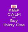 KEEP CALM AND Buy Thirty One - Personalised Poster A4 size