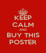 KEEP CALM AND BUY THIS POSTER - Personalised Poster A4 size