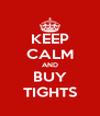 KEEP CALM AND BUY TIGHTS - Personalised Poster A4 size