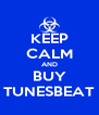 KEEP CALM AND BUY TUNESBEAT - Personalised Poster A4 size