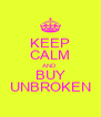 KEEP CALM AND BUY UNBROKEN - Personalised Poster A4 size