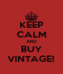 KEEP CALM AND BUY VINTAGE! - Personalised Poster A4 size