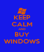 KEEP CALM AND BUY WINDOWS - Personalised Poster A4 size