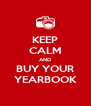 KEEP CALM AND BUY YOUR YEARBOOK - Personalised Poster A4 size