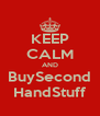 KEEP CALM AND BuySecond HandStuff - Personalised Poster A4 size