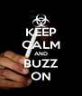 KEEP CALM AND BUZZ ON - Personalised Poster A4 size