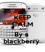 KEEP CALM And By a  blackberry  - Personalised Poster A4 size