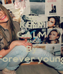 KEEP CALM AND By Forever young - Personalised Poster A4 size