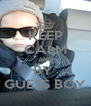 KEEP CALM AND BY  GUESS BOY - Personalised Poster A4 size