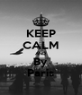 KEEP CALM AND By Paris - Personalised Poster A4 size