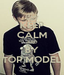 KEEP CALM AND BY TOP MODEL - Personalised Poster A4 size