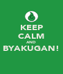KEEP CALM AND BYAKUGAN!  - Personalised Poster A4 size
