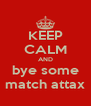 KEEP CALM AND bye some match attax - Personalised Poster A4 size