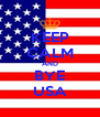 KEEP CALM AND BYE USA - Personalised Poster A4 size