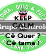 KEEP CALM AND Cê Quer ? Cê tama ! - Personalised Poster A4 size