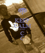 KEEP CALM AND C C - Personalised Poster A4 size