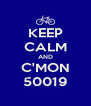 KEEP CALM AND C'MON 50019 - Personalised Poster A4 size