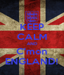 KEEP CALM AND C'mon ENGLAND! - Personalised Poster A4 size