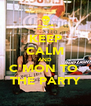 KEEP CALM AND C'MON TO  THE PARTY - Personalised Poster A4 size