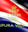 KEEP CALM AND C.R ¡PURA VIDA! - Personalised Poster A4 size