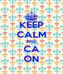 KEEP CALM AND CA ON - Personalised Poster A4 size
