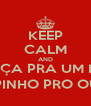 KEEP CALM AND CABEÇA PRA UM LADO CORPINHO PRO OUTRO - Personalised Poster A4 size