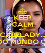 KEEP CALM AND CABELADY... TODO MUNDO USA! - Personalised Poster A4 size