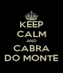 KEEP CALM AND CABRA DO MONTE - Personalised Poster A4 size