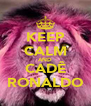 KEEP CALM AND CADÊ RONALDO - Personalised Poster A4 size