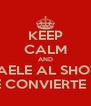 KEEP CALM AND CAELE AL SHOW EL TAMBO SE CONVIERTE EN LEYENDA - Personalised Poster A4 size