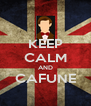 KEEP CALM AND CAFUNE  - Personalised Poster A4 size