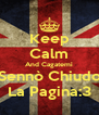 Keep Calm And Cagatemi Sennò Chiudo La Pagina:3 - Personalised Poster A4 size