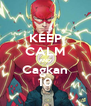 KEEP CALM AND Cagkan 10 - Personalised Poster A4 size